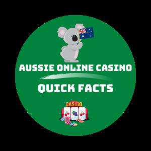 Aussie Online Casino Quick Facts